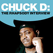 Play & Download Chuck D - Public Enemy: The Rhapsody Interview by Chuck D | Napster