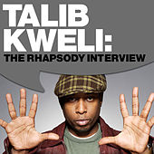 Talib Kweli: The Rhapsody Interview by Talib Kweli