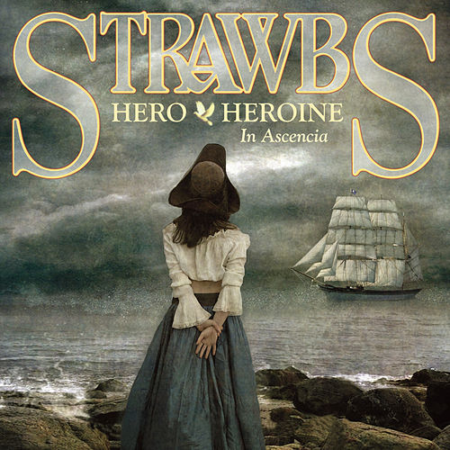 Hero and Heroine In Ascencia by The Strawbs