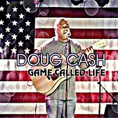 Play & Download Game Called Life by Doug Cash | Napster