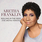 Play & Download Rolling In The Deep (The Aretha Version) by Aretha Franklin | Napster