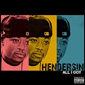 Play & Download All I Got by Hendersin | Napster