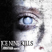 Play & Download Jonathan (Acoustic Version) by Ice Nine Kills | Napster