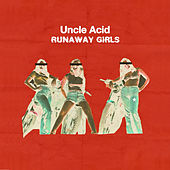 Runaway Girls by Uncle Acid & The Deadbeats
