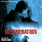 Play & Download Regeneration by Mychael Danna | Napster