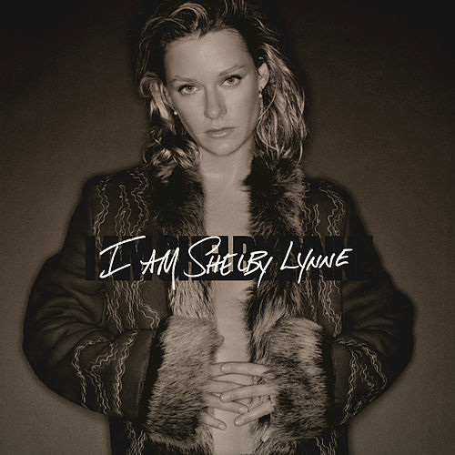 I Am Shelby Lynne by Shelby Lynne