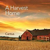 Play & Download A Harvest Home by Cantus | Napster