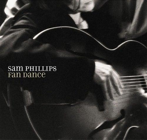Fan Dance by Sam Phillips