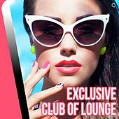Play & Download Exclusive Club of Lounge - EP by Various Artists | Napster