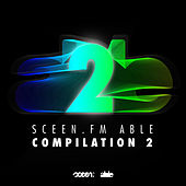 sceen.fm able Compilation 2 by Various Artists