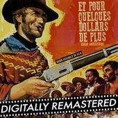 Play & Download Et Pour Quelques Dollars de Plus (Bande Originale du Film) [Digitally Remastered] by Ennio Morricone | Napster