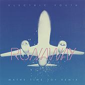 Play & Download Runaway (Maths Time Joy Remix) by Electric Youth | Napster