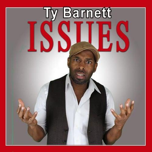 Issues by Ty Barnett