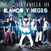 Play & Download Blanco Y Negro by A.B. Quintanilla III | Napster