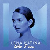Who I Am by Lena Katina