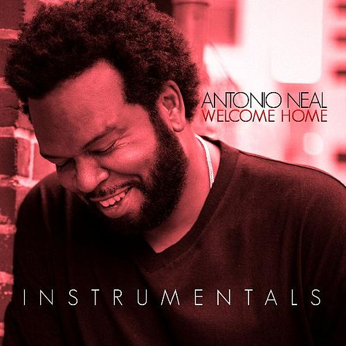 Welcome Home Instrumentals by Antonio Neal