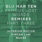 Play & Download Famous Lost Words Remixes, Pt. 3 by Blu Mar Ten | Napster