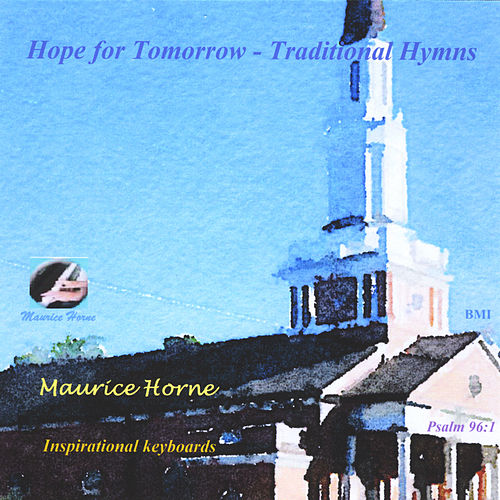 Play & Download Hope for Tomorrow (Traditional Hymns) by Maurice Horne | Napster