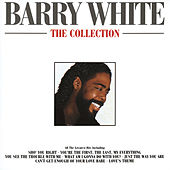 Play & Download Barry White - The Collection by Barry White | Napster