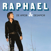 De Amor & Desamor by Raphael