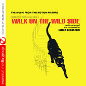 Play & Download Walk on the Wild Side (The Music from the Motion Picture) [Digitally Remastered] by Elmer Bernstein | Napster
