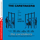 Play & Download The Caretakers (Original Motion Picture Score) [Digitally Remastered] by Elmer Bernstein | Napster