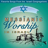 Messianic Worship in Israel by Various Artists