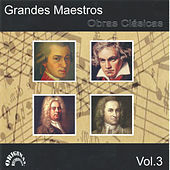 Play & Download Grandes Maestros, Obras Clásicas, Vol. 3 by Various Artists | Napster