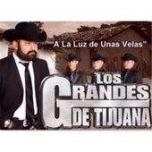 Play & Download A la Luz de Unas Velas by Los Grandes De Tijuana | Napster