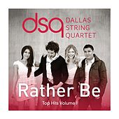 Play & Download Top Hits, Vol. 1: Rather Be by Dallas String Quartet | Napster