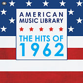 American Music Library: The Hits of 1962 von Various Artists