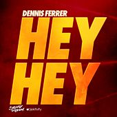 Play & Download Hey Hey [Remixes] by Dennis Ferrer | Napster