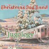 Play & Download Jugology - Greatest Near Misses (Best Of...) by The Christmas Jug Band | Napster