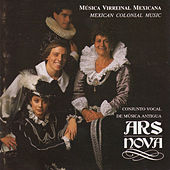 Play & Download Musica Virreinal Mexicana by Ars Nova | Napster