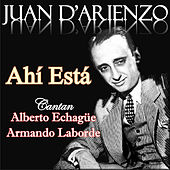 Play & Download Ahí Está by Juan D'Arienzo | Napster
