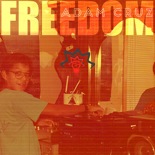 Play & Download Freedom LP by Adam Cruz | Napster