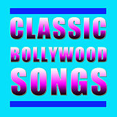 Play & Download Classic Bollywood Songs: Music from Your Favorite Indian Films by Various Artists | Napster