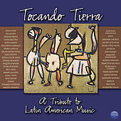 Play & Download Tocando Tierra (A Tribute To Latin American Music) by Various Artists | Napster