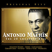 Antonio Machín. The 20 Greatest Hits by Antonio Machin