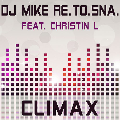 Climax by DJ Mike Re.To.Sna.