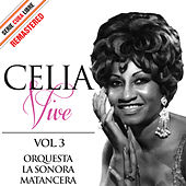 Serie Cuba Libre: Celia Vive, Vol. 3 (Remastered) by La Sonora Matancera