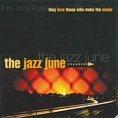 They Love Those Who Make the Music by The Jazz June