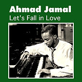 Play & Download Let's Fall in Love by Ahmad Jamal | Napster