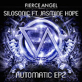 Play & Download Fierce Angel Presents Silosonic (feat. Jasmine Hope) Ep2 by Silosonic | Napster