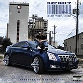Seven Years Later - EP by Dat Boi T