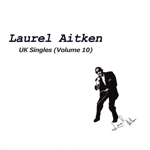 Uk Singles (CD 10) by Laurel Aitken