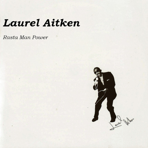 Play & Download Rasta Man Power by Laurel Aitken | Napster