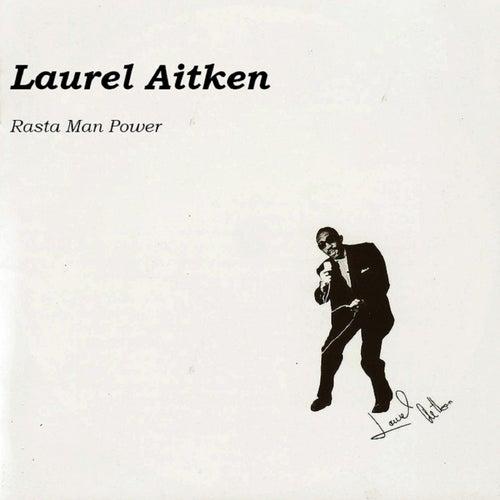 Play & Download Rasta Man Power by Laurel Aitken | Napster