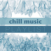 Chill Music Playlist by Various Artists