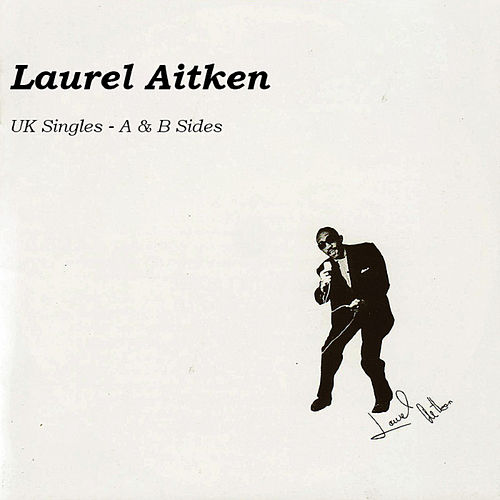 Uk Singles (CD 2) by Laurel Aitken